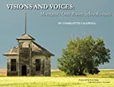 Visions and Voices: Montanas One-Room Schoolhouses