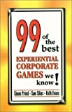 img - for 99 of the best Experiential Corporate Games we know! by Simon Priest (2000-11-01) book / textbook / text book