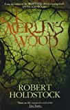 Robert Holdstock Merlin's Wood