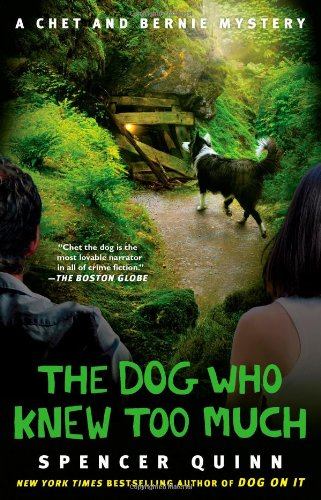 The Dog Who Knew Too Much: A Chet and Bernie Mystery (Chet and Bernie Mysteries)