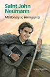 img - for Saint John Neumann: Missionary to Immigrants book / textbook / text book