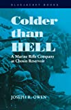 img - for Colder than Hell: A Marine Rifle Company at Chosin Reservoir (Bluejacket Books) book / textbook / text book