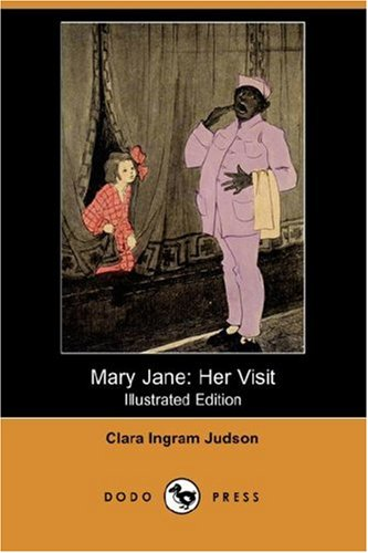 Mary Jane: Her Visit (Illustrated Edition) (Dodo Press)