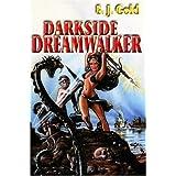 Darkside Dreamwalker ~ E.J. Gold