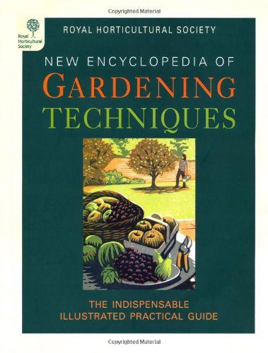 RHS New Encyclopedia of Gardening Techniques: The Essential Practical Guide