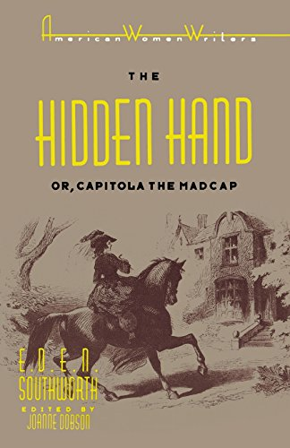 The Hidden Hand or, Capitola the Madcap (American Women...