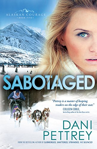 Dani Pettrey - Sabotaged (Alaskan Courage Book #5)