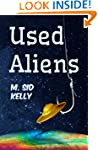 Used Aliens: A Novel (The Galactic Po...