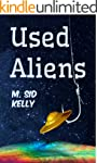 Used Aliens: A Satire for Atheists (T...
