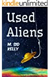 Used Aliens: A Myth for Atheists (The Galactic Pool Satires Book 1)
