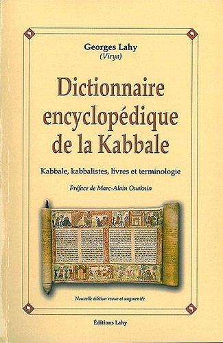 Dictionnaire encyclopédique de la Kabbale - Kabbale, kabbalistes, livres et terminologie