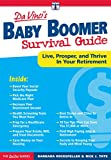 DaVincis Baby Boomer Survival Guide: Live, Prosper, and Thrive in Your Retirement