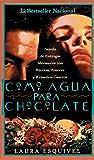 Como Agua Para Chocolate by Esquival, Laura (1994) Mass Market Paperback