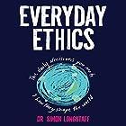 Everyday Ethics Hörbuch von Simon Longstaff Gesprochen von: Les Horovitz