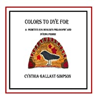 Colors To Dye For (Full color illustrated rug hookers