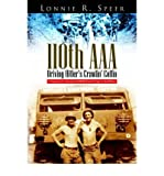 img - for [(110th AAA: Driving Hitler's Crawlin' Coffin )] [Author: Lonnie R Speer] [Mar-2006] book / textbook / text book