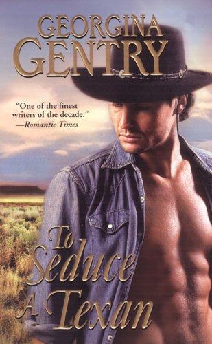 To Seduce a Texan (Zebra Historical Romance), Georgina Gentry