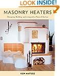 Masonry Heaters: Designing, Building...