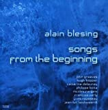 Songs From The Beginning by Alain BLESING (2007-05-25)