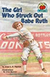 The Girl Who Struck Out Babe Ruth (On My Own History, Grades 2-3)