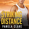 Striking Distance: I-Team Series, Book 6 Audiobook by Pamela Clare Narrated by Kaleo Griffith