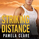 Striking Distance: I-Team Series, Book 6 (       UNABRIDGED) by Pamela Clare Narrated by Kaleo Griffith
