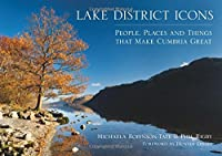 Lake District Icons: People, Places and Things that Make Cumbria Great, by Michaela Robinson-Tate and Phil Rigby