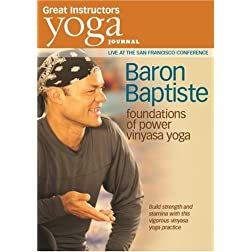 Yoga Journal: Baron Baptiste's Foundations of Power Vinyasa Yoga