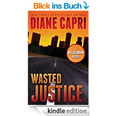 Wasted Justice (Justice Series Mystery Thriller #4*)