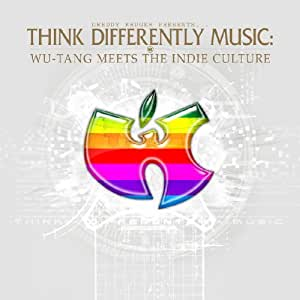 Think Differently Music: Wu-Tang Meets Indie Culture