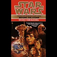 Star Wars: The Black Fleet Crisis, Book 1: Before the Storm Audiobook by Michael Kube-McDowell Narrated by Anthony Heald