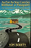 img - for As Far As You Can Go Without a Passport: The View from the End of the Road : Comments and Comic Pieces by Bodett Tom (1985-10-01) Hardcover book / textbook / text book