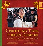 img - for Crouching Tiger, Hidden Dragon: A Portrait of the Ang Lee Film (Newmarket Pictorial Moviebooks) book / textbook / text book