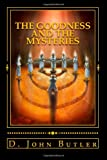 img - for The Goodness and the Mysteries: On the Path of the Book of Mormon's Visionary Men book / textbook / text book