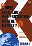 Ours, lynx, loup : une protection contre nature ?