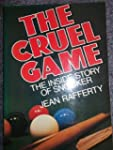 Cruel Game: Inside Story of Snooker