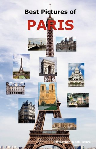 Best Pictures of Paris: Top Tourist Attractions Including the Eiffel Tower, Louvre Museum, Notre Dame Cathedral, Sacre-Coeur Basilica, Arc de Triomphe, the Pantheon, Orsay Museum, City Hall and More.