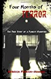 Four Months of Terror: The True Story of a Family's Haunting