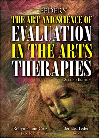 Feders' The Art and Science of Evaluation in the Arts Therapies: How Do You Know What's Working