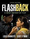 Flashback: A Brief Film History (6th Edition)