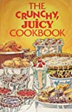 img - for The Crunchy,Juicy Cookbook book / textbook / text book