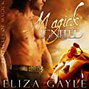 Magick Ignited: Pentacles of Magick Series, Book 2 Audiobook by Eliza Gayle Narrated by Johanna Fairview