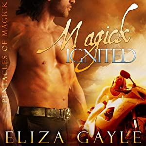 Magick Ignited: Pentacles of Magick Series, Book 2 | [Eliza Gayle]