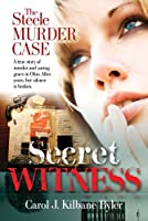 Secret Witness, The Steele Murder Case