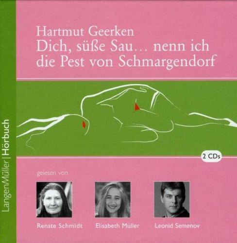 Dich, süße Sau... nenn ich die Pest von Schmargendorf. 2 CDs