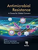 img - for Antimicrobial Resistance: A Cause for Global Concern book / textbook / text book