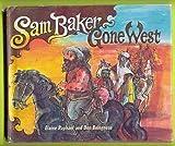 Sam Baker, Gone West (0670616516) by Raphael, Elaine