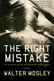 The Right Mistake: The Further Philosophical Investigations of Socrates Fortlow (0465018521) by Mosley, Walter
