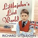 Littlejohn's Lost World Audiobook by Richard Littlejohn Narrated by Richard Littlejohn