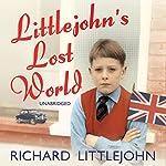 Littlejohn's Lost World | Richard Littlejohn